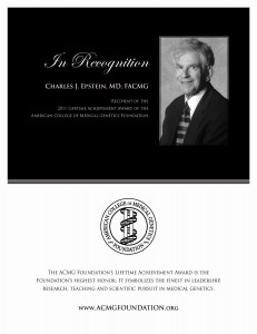 2011 ACMG Foundation Lifetime Achievement Award: Dr. Charles J. Epstein Tribute