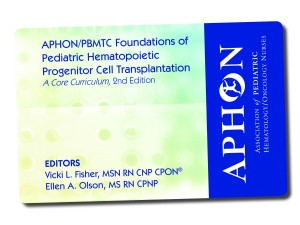APHON/PBMTC Foundations of Pediatric Hematopoietic Progenitor Cell Transplantation: A Core Curriculum