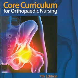 National Assocation of Orthopaedic Nurses (NAON) Core Curriculum 7th Edition